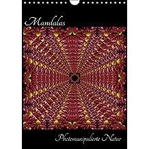 """Mandalas - Photomanipulierte Natur (Wandkalender 2018 DIN A4 hoch): Mit Photoshop veränderte Naturbilder. (Monatskalender, 14 Seiten ) (CALVENDO ... [Apr 01, 2017] """"Sabsieh"""" Engelmann, Sabine"""