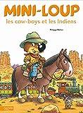 Telecharger Livres Mini Loup Les cow boys et les Indiens (PDF,EPUB,MOBI) gratuits en Francaise