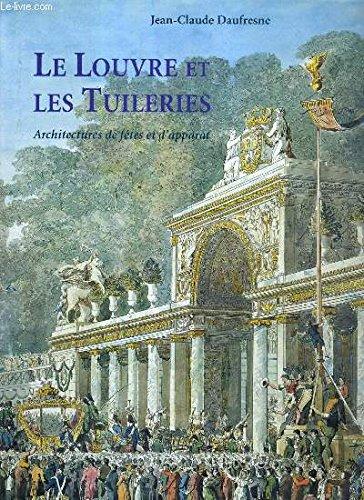 Le Louvre et les Tuileries : Architectures de fêtes et d'apparat, architectures éphémères