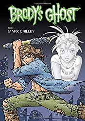 Brody's Ghost Volume 1 by Mark Crilley (2010-07-27)