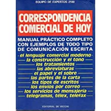CORRESPONDENCIA COMERCIAL DE HOY. Manual práctico completo con ejempos de todo tipo de comunicación escrita
