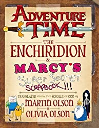 Adventure Time - The Enchiridion & Marcy's Super Secret Scrapbook by Martin Olson (2016-03-03)