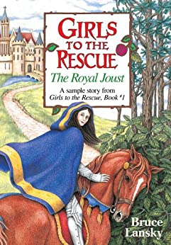 Girls to the Rescue (free sample story) The Royal Joust: The Royal Joust by [Lansky, Bruce]