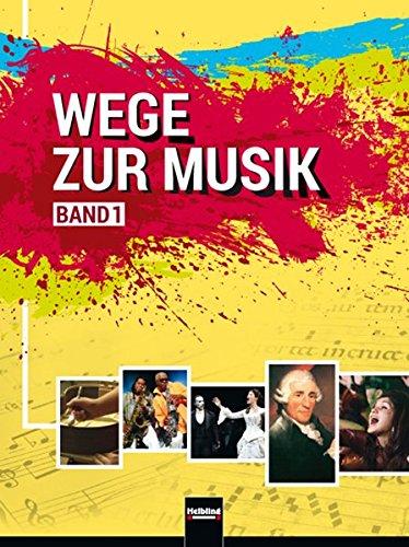 Wege zur Musik 1: Arbeitsbuch für Musikerziehung in der 9. und 10. Schulstufe, SBNr 2027