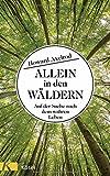 Allein in den Wäldern: Auf der Suche nach dem wahren Leben von Howard Axelrod