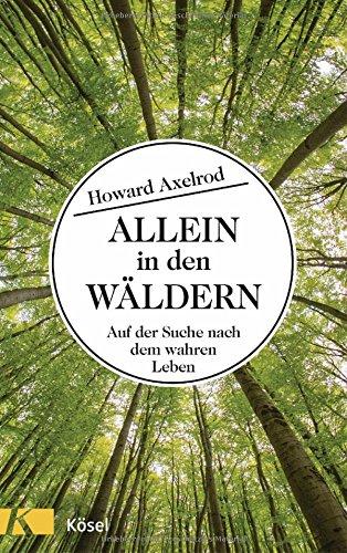 Buchseite und Rezensionen zu 'Allein in den Wäldern: Auf der Suche nach dem wahren Leben' von Howard Axelrod