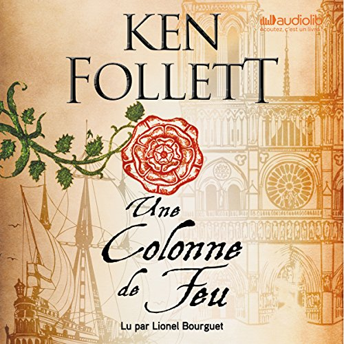 Une Colonne de Feu: Les Piliers de la terre 3 par Ken Follett