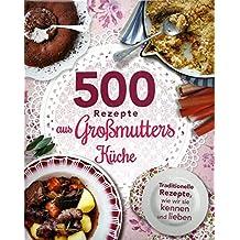 500 Rezepte aus Großmutters Küche
