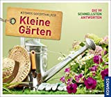 Soforthelfer Kleine Gärten: Die 99 schnellsten Antworten