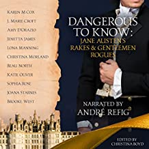 Dangerous to Know: Jane Austen's Rakes & Gentlemen Rogues: The Quill Collective, Book 2