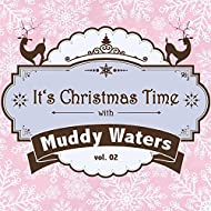 It's Christmas Time with Muddy Waters, Vol. 02
