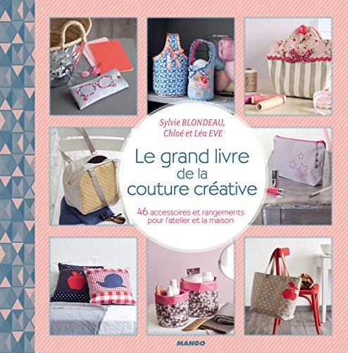 Le grand livre de couture créative par Sylvie Blondeau