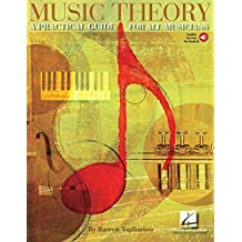 Music Theory: A Practical Guide for All Musicians Book & Online Audio by Barrett Tagliarino (2006-05-01)