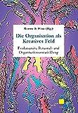 Die Organisation als Kreatives Feld: Evolutionäre Personal- und Organisationsentwicklung