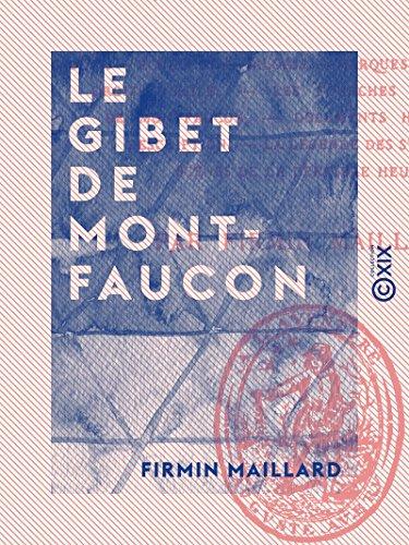 Couverture du livre Le Gibet de Montfaucon - Étude sur le vieux Paris
