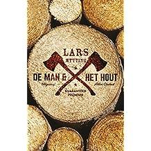 De man & het hout