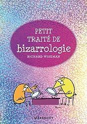 Petit traité de bizarrologie