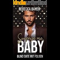 Surprise me, Baby! Blind Date mit Folgen