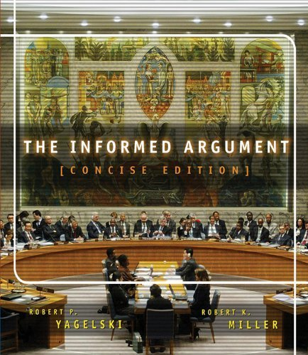 The Informed Argument, Brief Edition (with InfoTrac) 6th edition by Yagelski, Robert P., Miller, Robert Keith (2003) Paperback