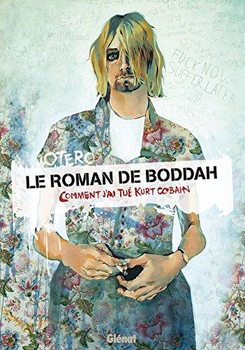 Le Roman de Boddah: Comment j'ai tué Kurt Cobain