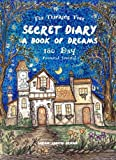Secret Diary - Book of Dreams - 180 Day Journal: Fill the pages of this book with your plans, doodles, drawings, dreams, hopes, memories, ideas, ... stories: Volume 1 (The Thinking Tree Diaries)