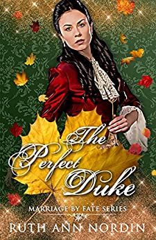 The Perfect Duke (Marriage by Fate Book 4) by [Nordin, Ruth Ann]