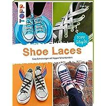 Shoe Laces: Easy Schnürungen mit hippen Schuhbändern