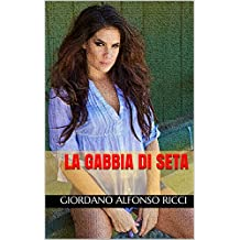 La gabbia di seta (Italian Edition)