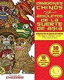 ANTIESTRES Libro De Colorear Para Adultos: Dragones Chinos Y Amuletos De La Suerte De Asia (Mandala De La Arte-Terapia Para Relajación, Zen Meditación Y Para Calmar El Stress)