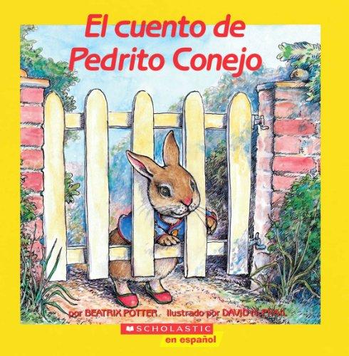 El Cuento De Pedrito Conejo (the Tale Of Peter Rabbit)  (mariposa Scholastic En Espanol)