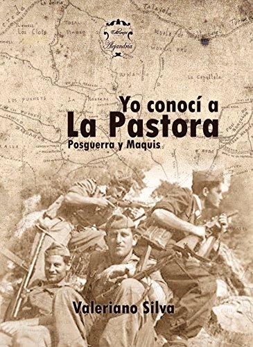 Posguerra y Maquis en España: Yo conocí a la Pastora