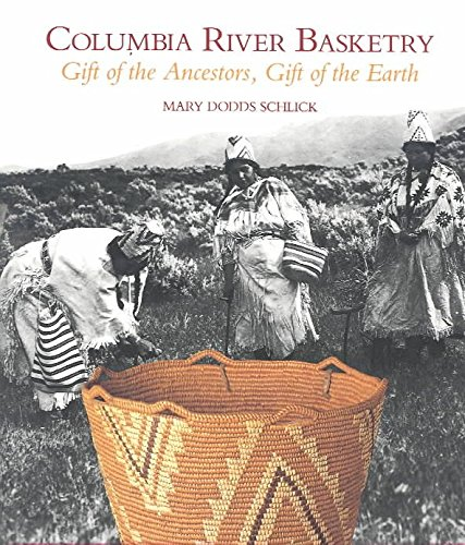 [(Columbia River Basketry : Gift of the Ancestors, Gift of the Earth)] [By (author) Mary Dodds Schlick] published on (June, 1994) par Mary Dodds Schlick