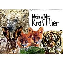 Mein wildes Krafttier (Wandkalender 2019 DIN A2 quer): Wilde Krafttiere ganz nah bei mir. (Monatskalender, 14 Seiten ) (CALVENDO Tiere)
