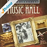 The Golden Age of the Music Hall - 25 Original Mono Recordings 1905-1034