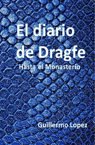 El Diario de Dragfe: Hasta el Monasterio por Guillermo Lopez