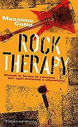 Rock therapy. Rimedi in forma di canzone per ogni malanno o situazione