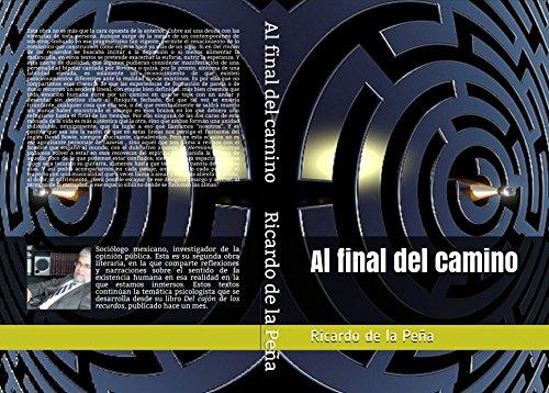 Al final del camino por Ricardo de la Peña