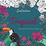 Adult Coloring Book for Stress Relief and Relaxation : Tropical