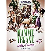 Mamme vegane contro l'invidia (Italian Edition)