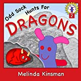 Children's Book: Odd Sock Hunts for Dragons: Early Chapter Book for ages 5-8, About One Small Toy's Adventures in a Big World (Odd Sock Adventures 2)