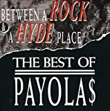 Songtexte von Payola$ - Between a Rock and a Hyde Place