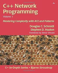 1: C++ Network Programming, Volume I: Mastering Complexity with ACE and Patterns: Mastering Complexity with ACE and Patterns: Resolving Complexity Using ACE and Patterns Vol 1 (C++ in Depth)