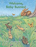 Welcome, Baby Bunnies! by Jim Shields