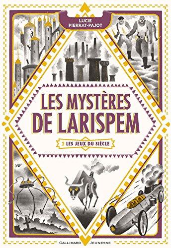 Les Mystres de Larispem (Tome 2) - Les Jeux du Sicle