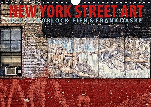 New York Street Art Kalender (Wandkalender 2018 DIN A4 quer): Graffiti und Street Art Tour durch New York City (Monatskalender, 14 Seiten ) (CALVENDO ... 2017] Morlock-Fien, Ulrike und Daske, Frank