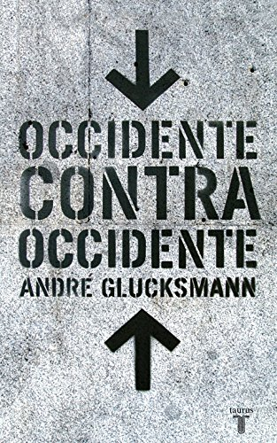 Occidente contra occidente por André Glucksmann