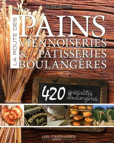 La Route du Pain, des Viennoiseries et des Patisseries de France