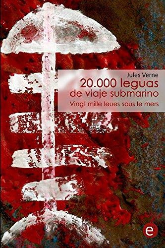 20.000 leguas de viaje submarino/Vingt mille leues sous le mers: edición bilingüe/édition bilingue por Jules Verne