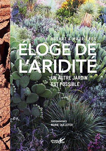 Eloge de l'aridité / Un autre jardin est possible