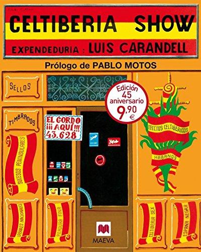 Celtiberia Show (Otros Libros) por Luis Carandell Robusté